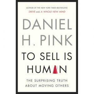 The Not So Surprising Truth About Selling