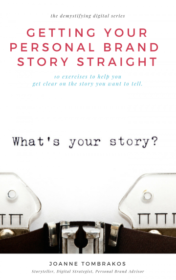 Getting Your Personal Brand Story Straight – a workbook