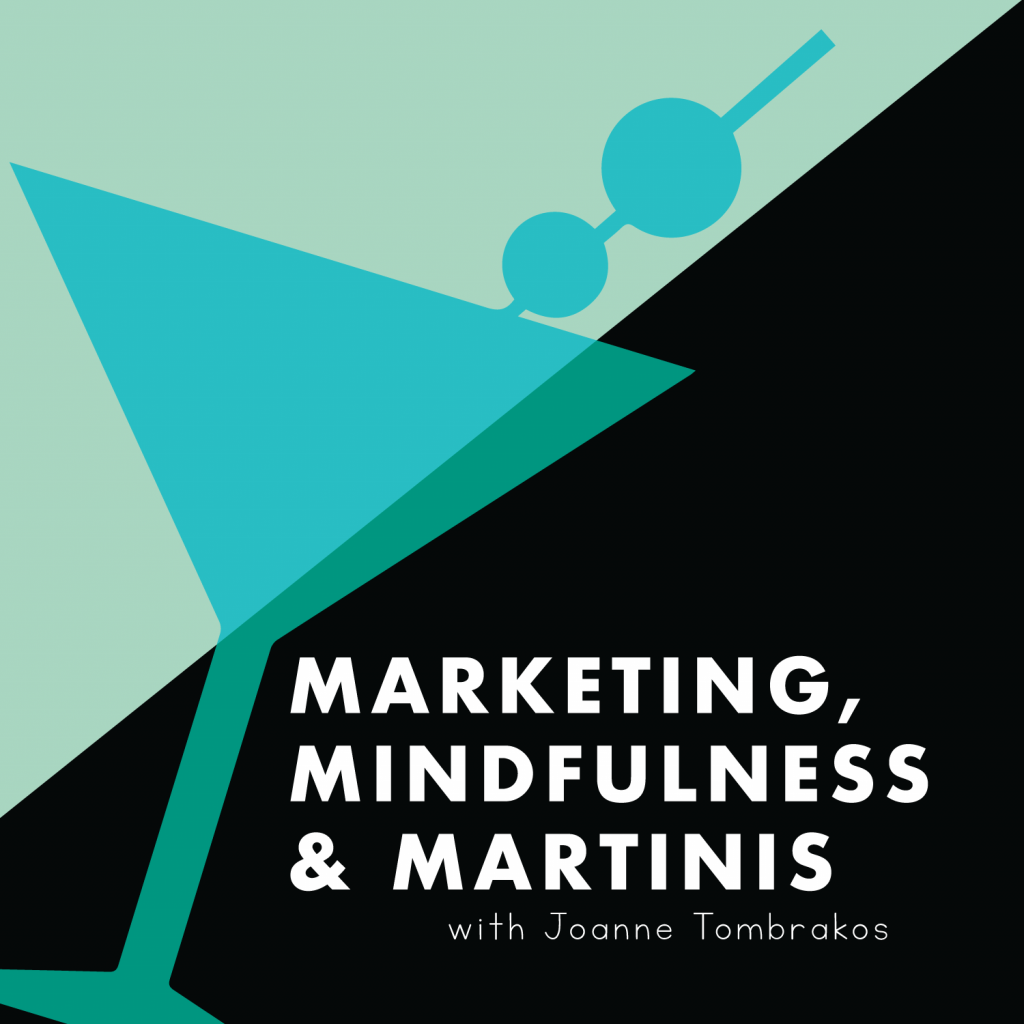 Marketing, Mindfulness and Martinis podcast